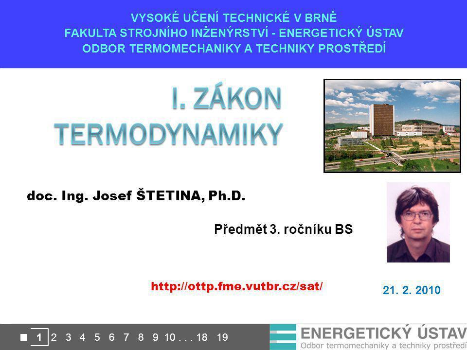 I. Zákon termodynamiky doc. Ing. Josef ŠTETINA, Ph.D.