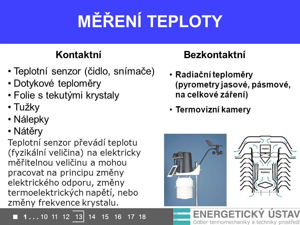 MĚŘENÍ TEPLOTY Kontaktní Bezkontaktní Teplotní senzor (čidlo, snímače)