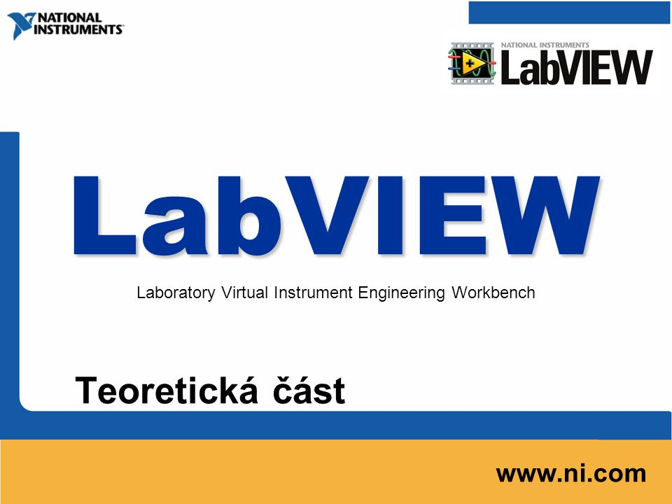LabVIEW Teoretická část www.ni.com
