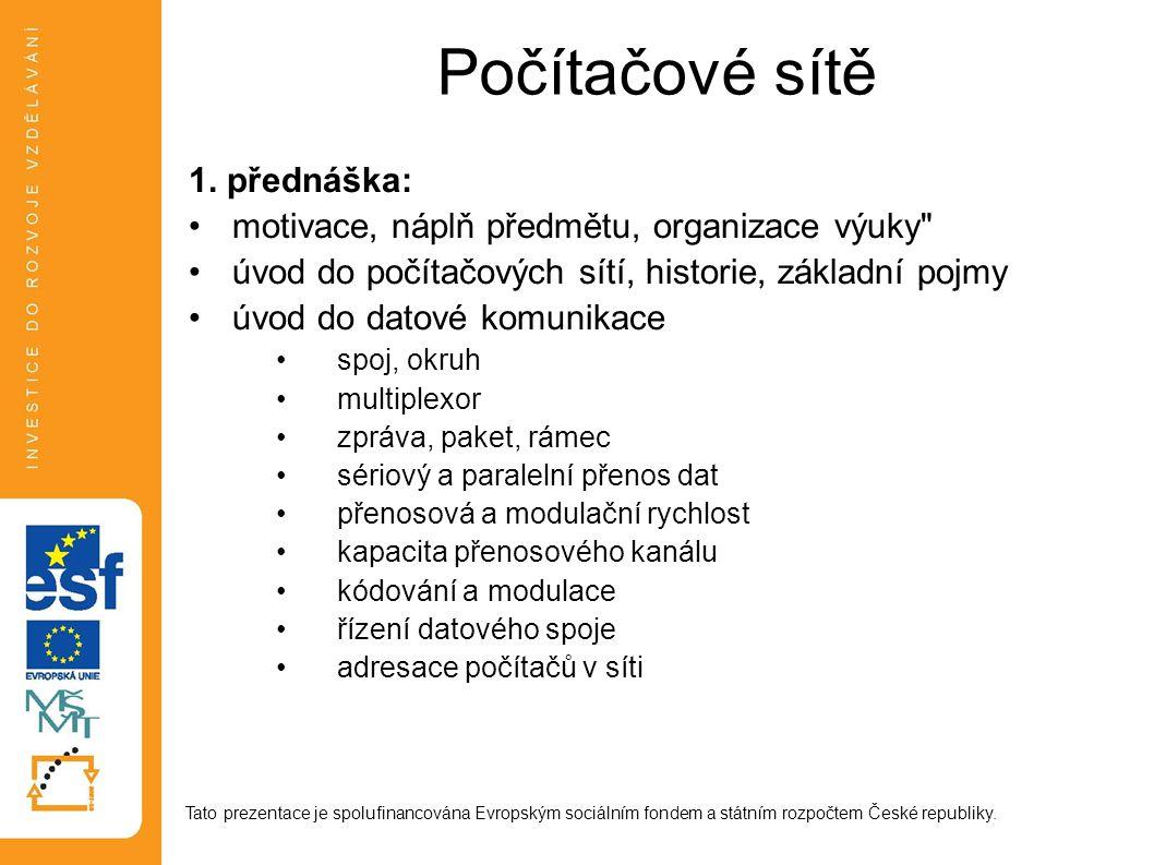 Počítačové sítě 1. přednáška: