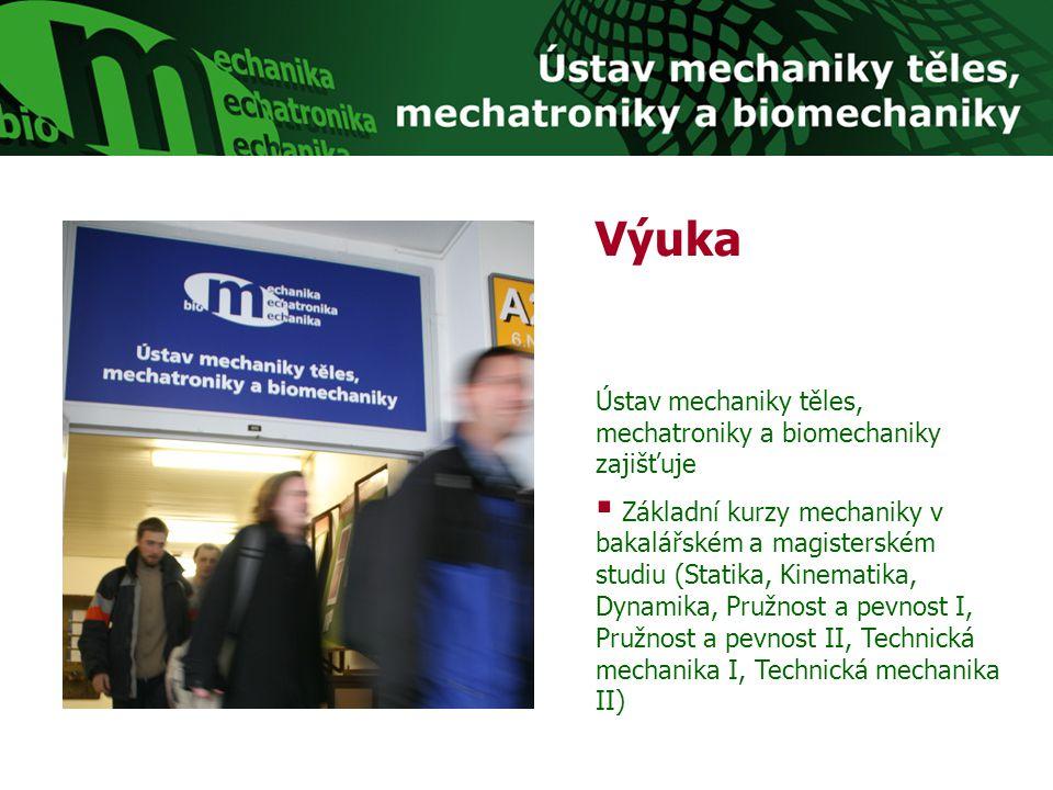 Výuka Ústav mechaniky těles, mechatroniky a biomechaniky zajišťuje