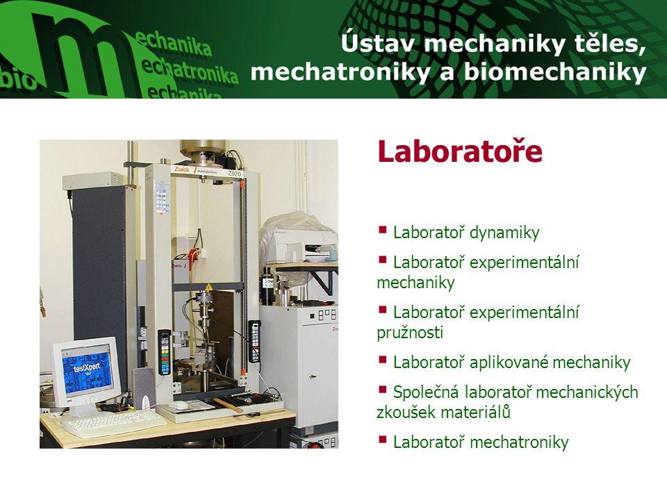 Laboratoře Laboratoř dynamiky Laboratoř experimentální mechaniky