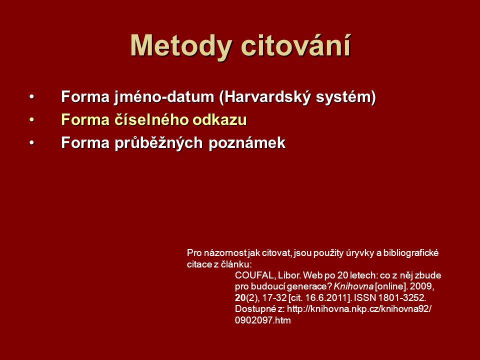Metody citování Forma jméno-datum (Harvardský systém)