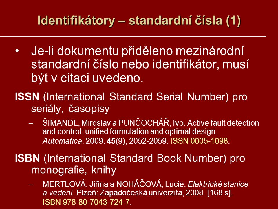 Identifikátory – standardní čísla (1)