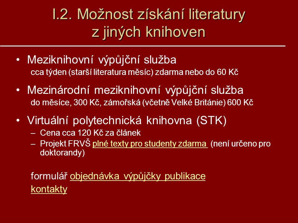 I.2. Možnost získání literatury z jiných knihoven