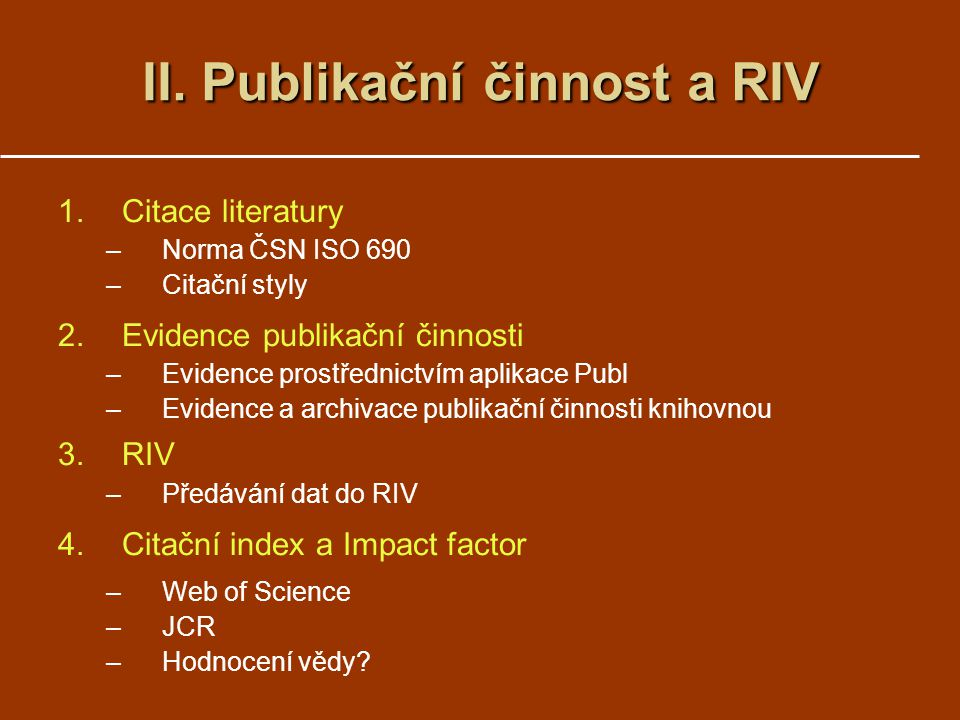 II. Publikační činnost a RIV
