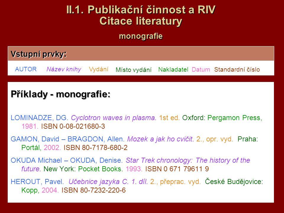 II.1. Publikační činnost a RIV Citace literatury monografie