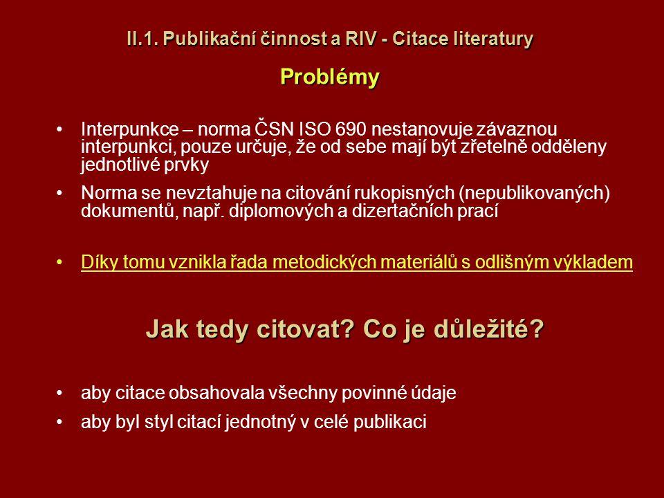II.1. Publikační činnost a RIV - Citace literatury Problémy