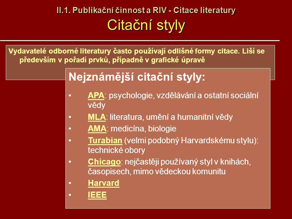 II.1. Publikační činnost a RIV - Citace literatury Citační styly