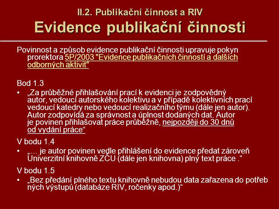 II.2. Publikační činnost a RIV Evidence publikační činnosti