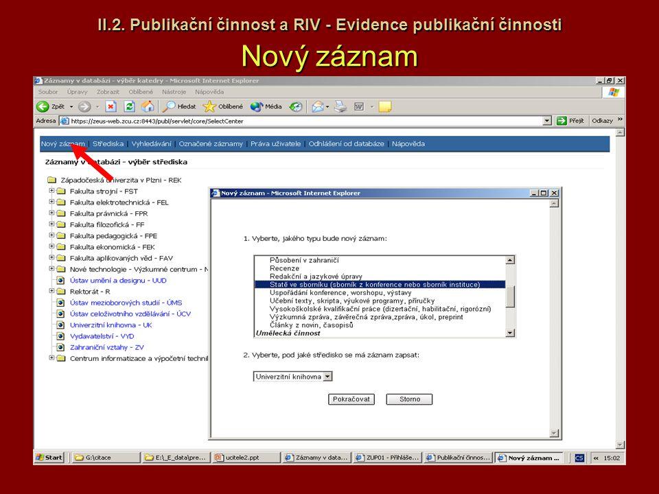 II.2. Publikační činnost a RIV - Evidence publikační činnosti Nový záznam