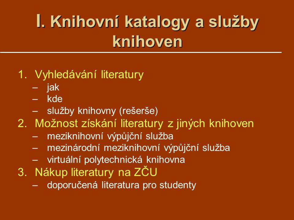 I. Knihovní katalogy a služby knihoven