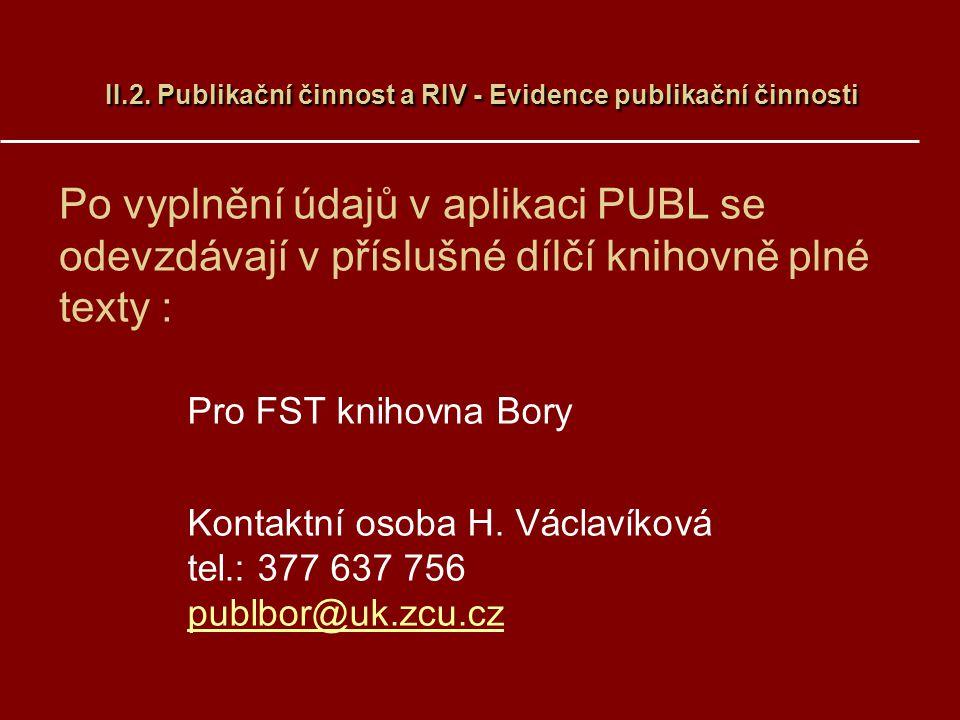 II.2. Publikační činnost a RIV - Evidence publikační činnosti