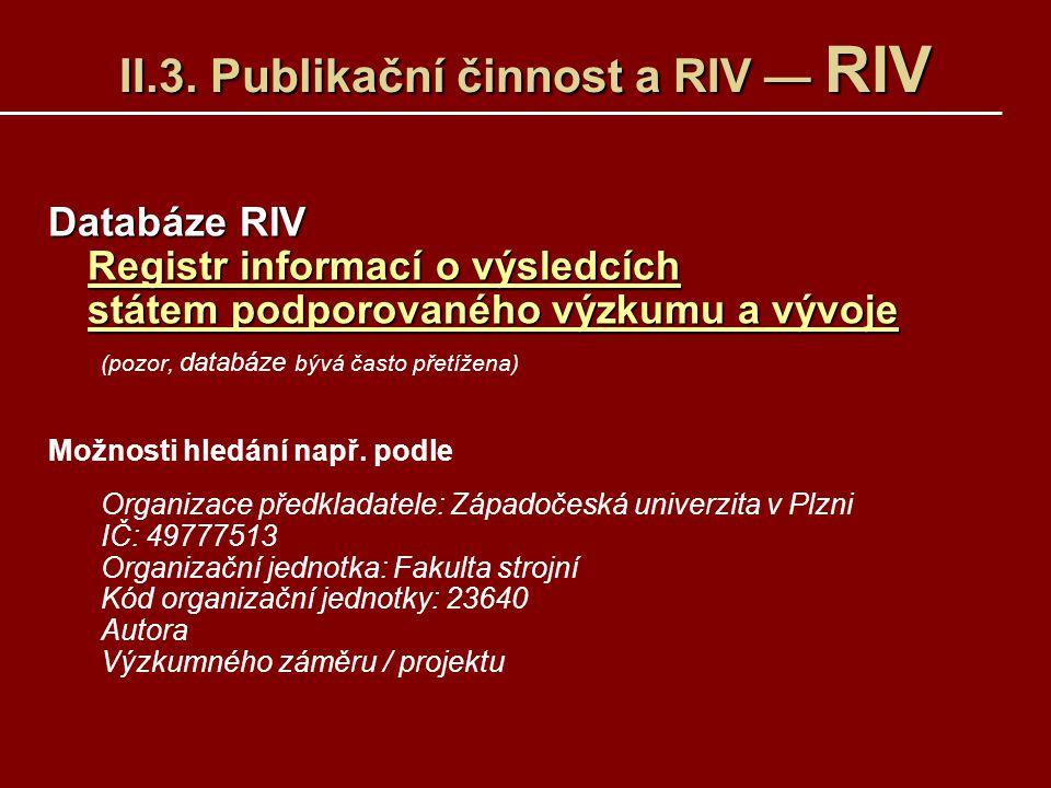 II.3. Publikační činnost a RIV — RIV