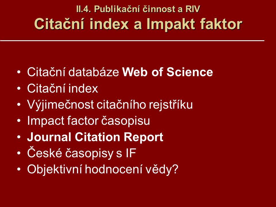 II.4. Publikační činnost a RIV Citační index a Impakt faktor