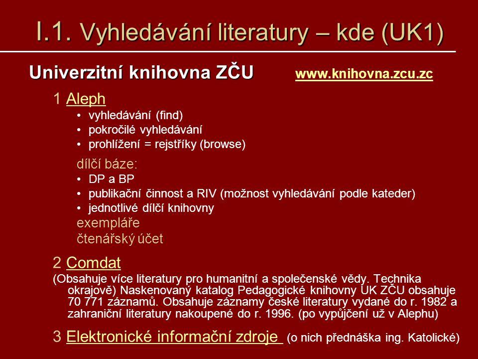 I.1. Vyhledávání literatury – kde (UK1)