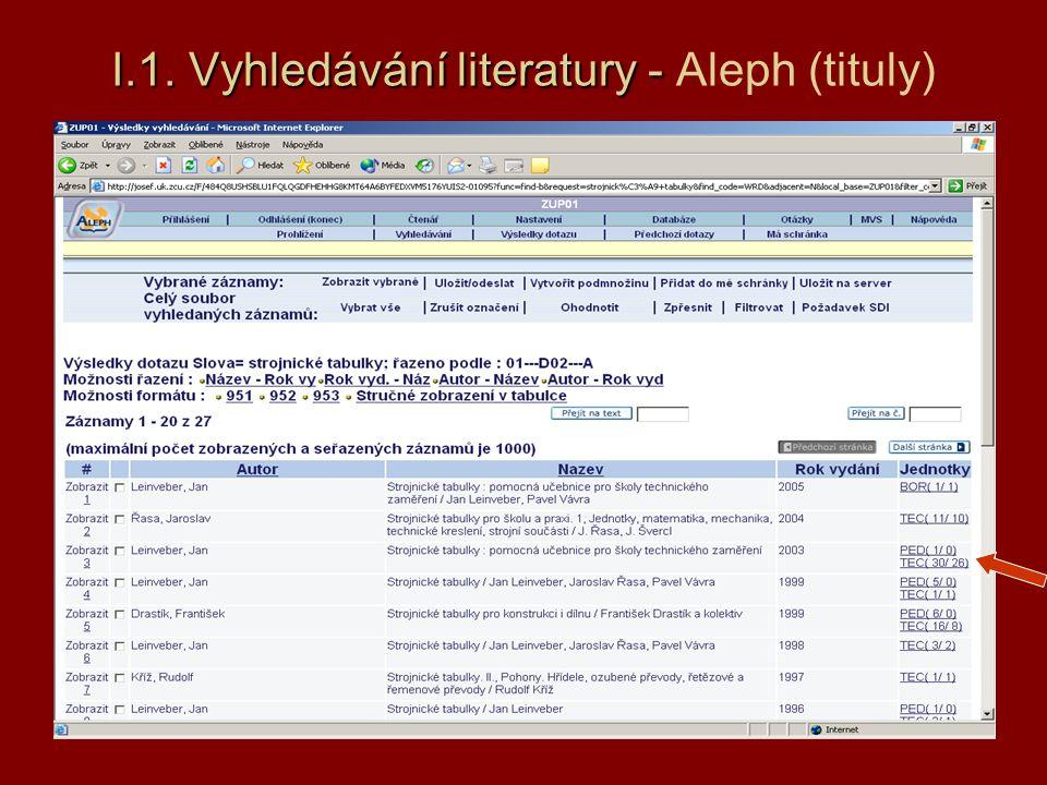 I.1. Vyhledávání literatury - Aleph (tituly)