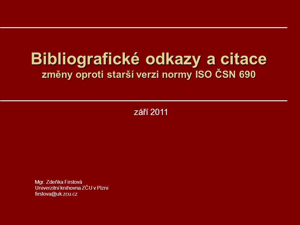 Bibliografické odkazy a citace změny oproti starší verzi normy ISO ČSN 690