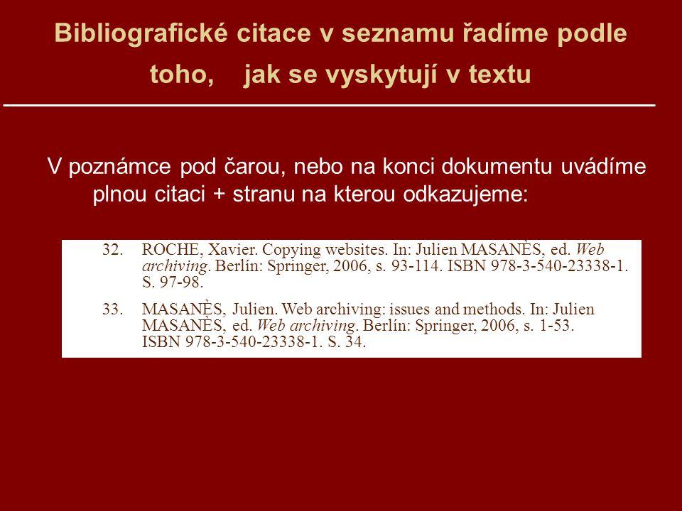 Bibliografické citace v seznamu řadíme podle toho, jak se vyskytují v textu