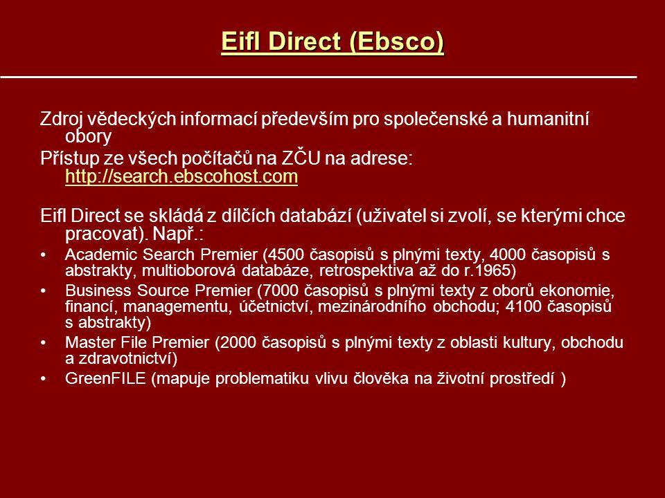 Eifl Direct (Ebsco) Zdroj vědeckých informací především pro společenské a humanitní obory.