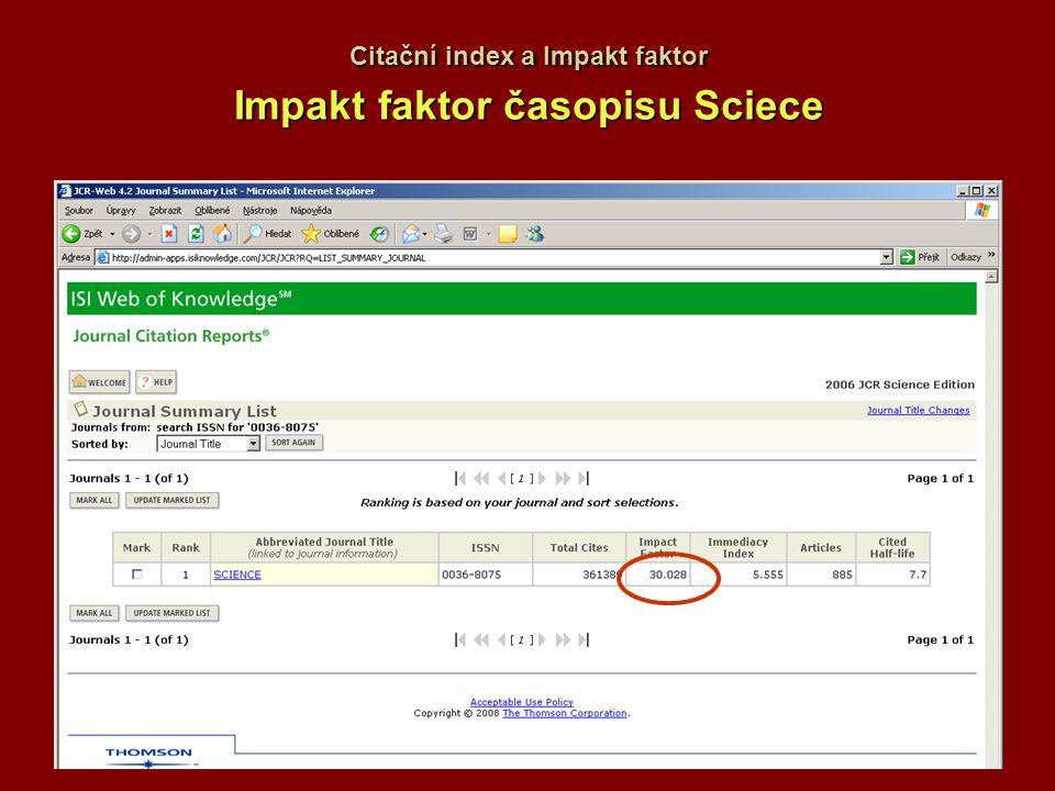 Citační index a Impakt faktor Impakt faktor časopisu Sciece