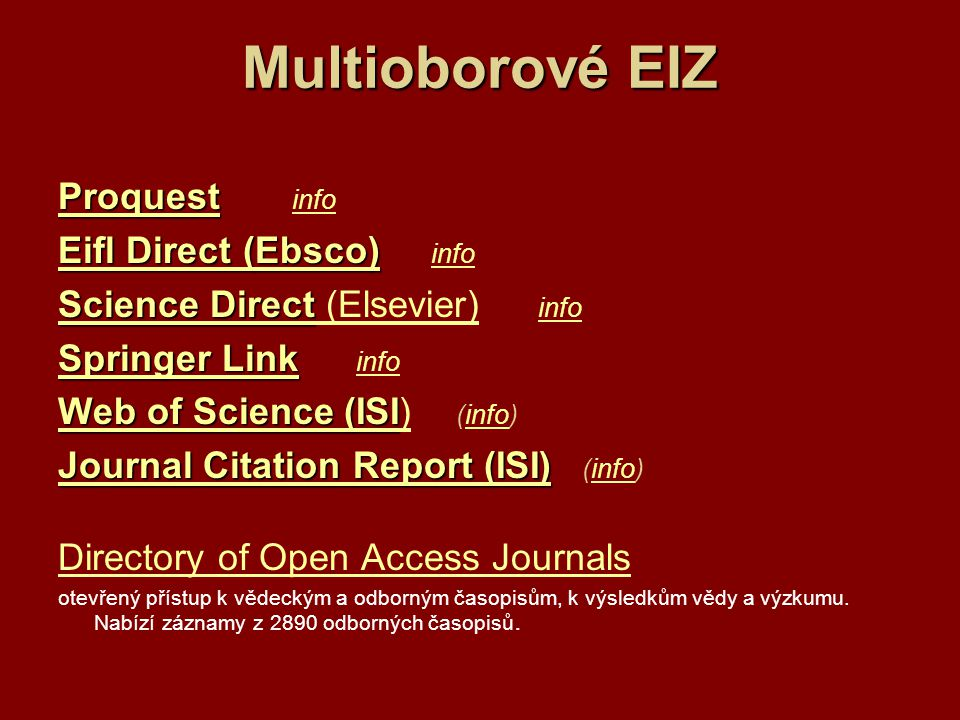 Multioborové EIZ Proquest info Eifl Direct (Ebsco) info