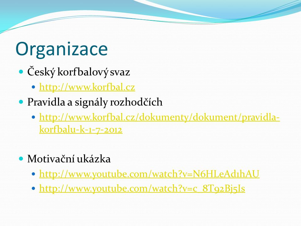 Organizace Český korfbalový svaz Pravidla a signály rozhodčích