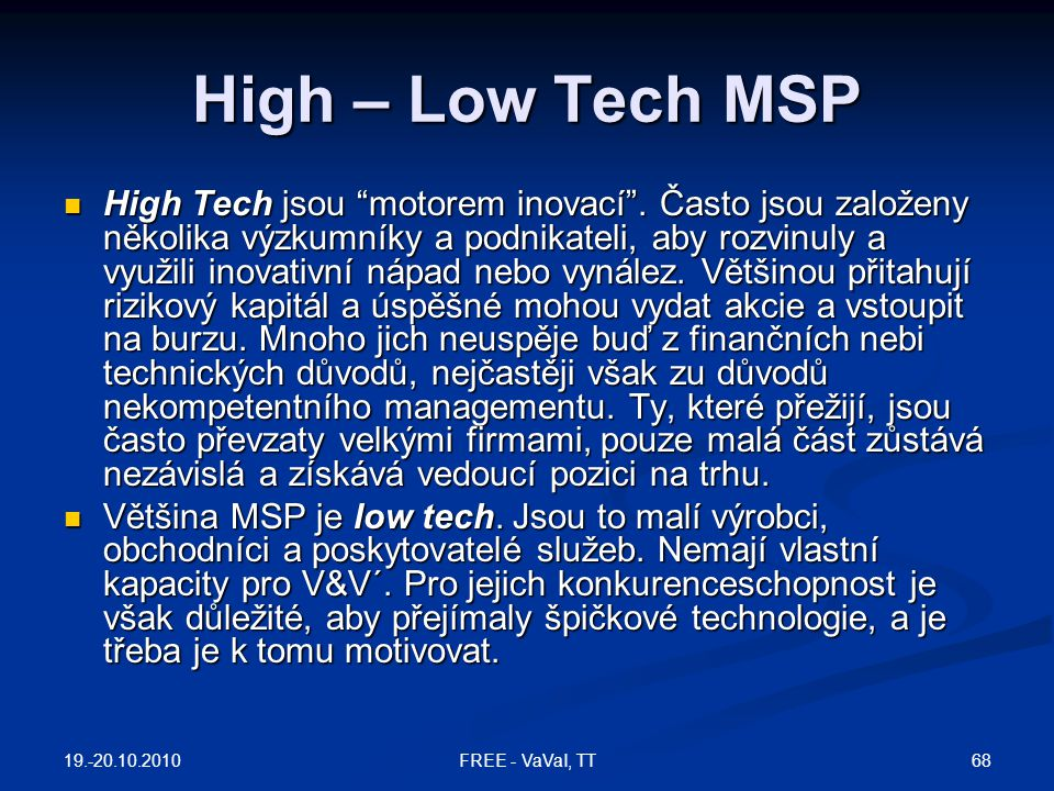 High – Low Tech MSP