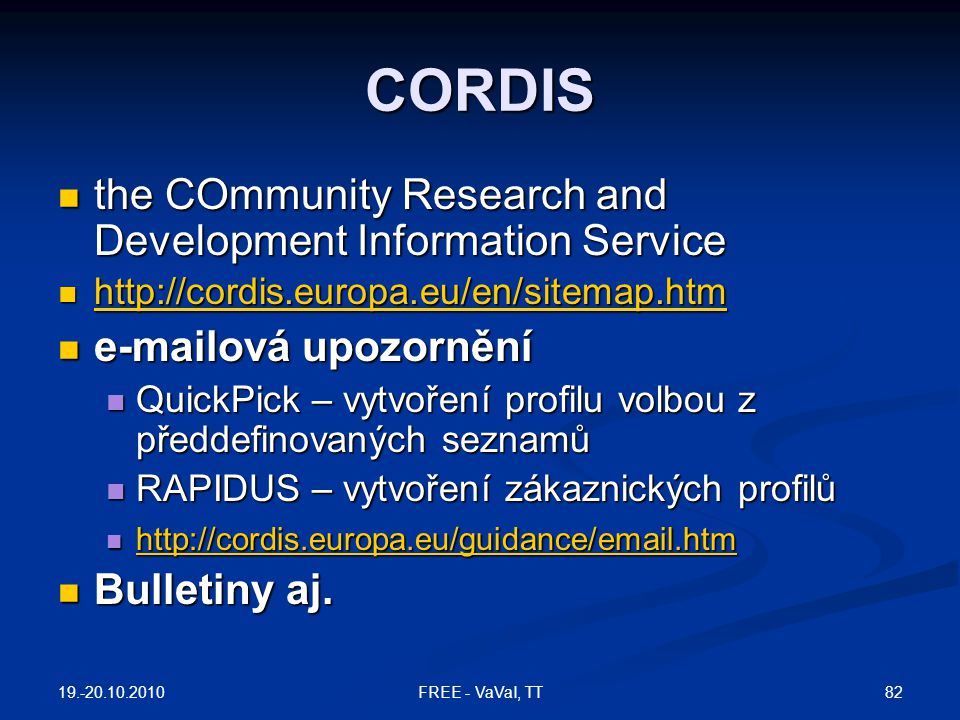 CORDIS the COmmunity Research and Development Information Service