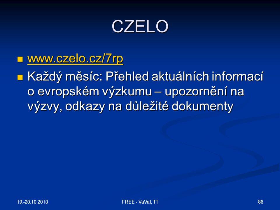 CZELO www.czelo.cz/7rp. Každý měsíc: Přehled aktuálních informací o evropském výzkumu – upozornění na výzvy, odkazy na důležité dokumenty.