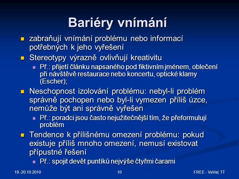 Bariéry vnímání zabraňují vnímání problému nebo informací potřebných k jeho vyřešení. Stereotypy výrazně ovlivňují kreativitu.