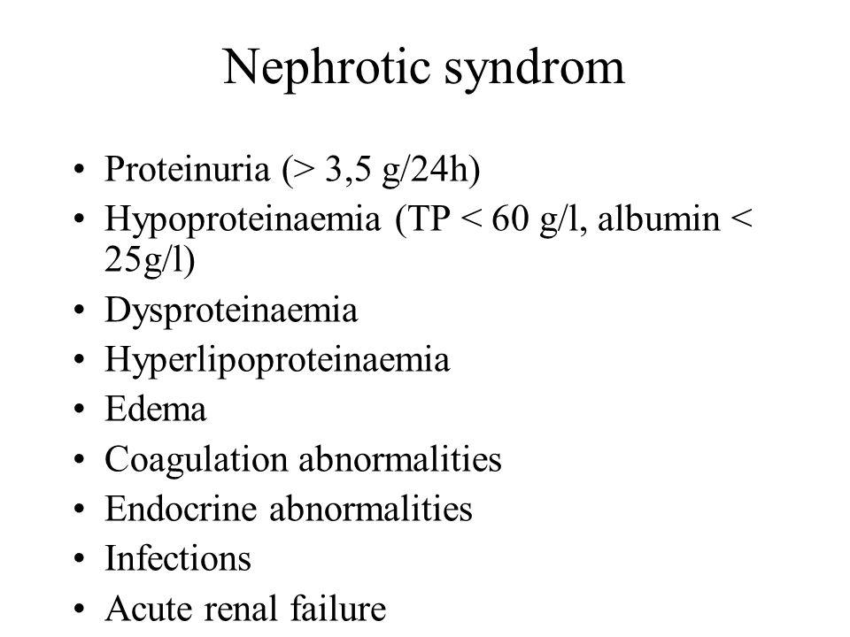 Nephrotic syndrom Proteinuria (> 3,5 g/24h)
