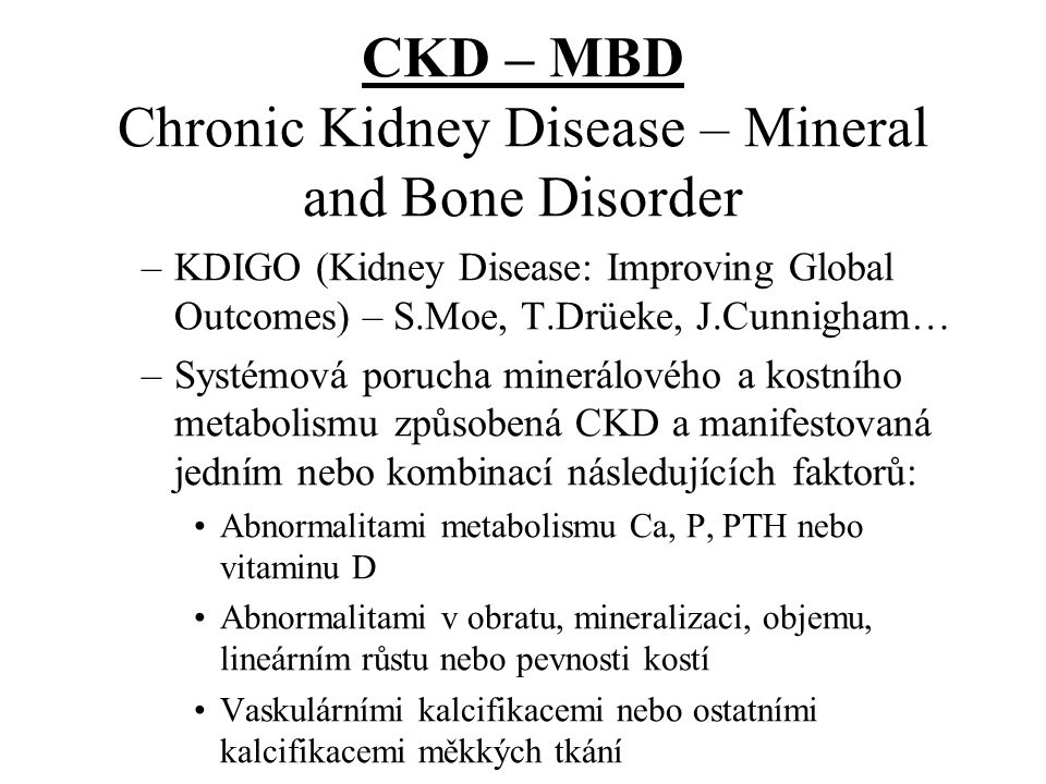CKD – MBD Chronic Kidney Disease – Mineral and Bone Disorder