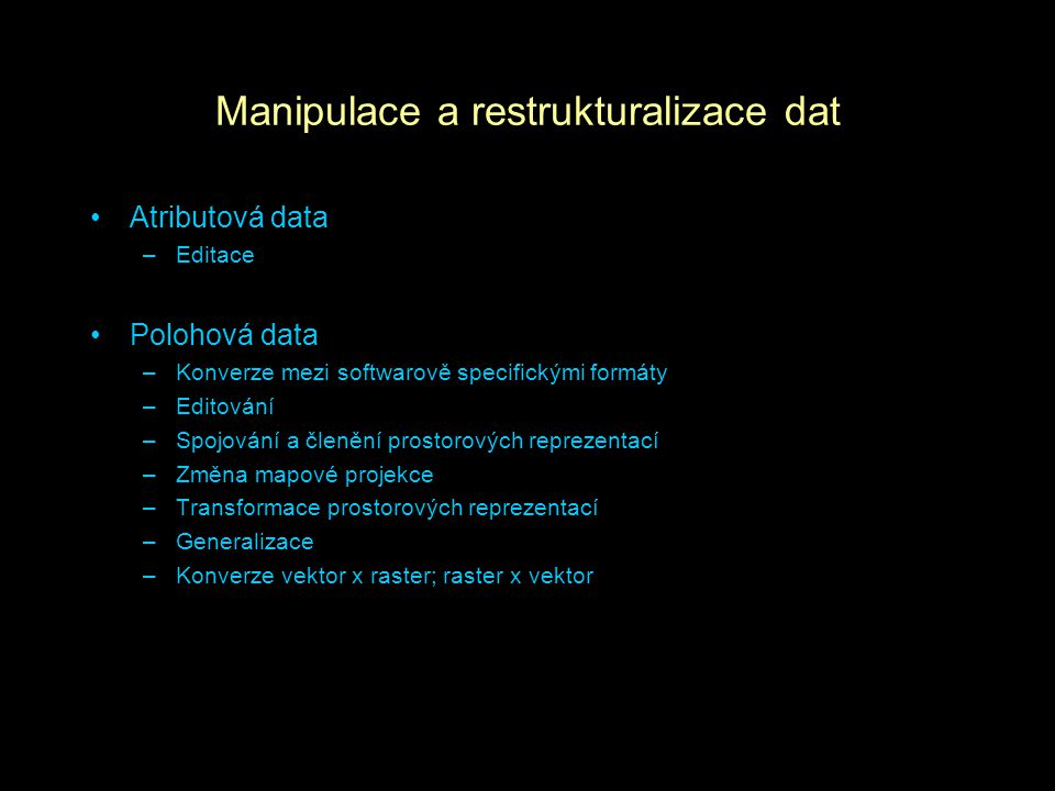 Manipulace a restrukturalizace dat