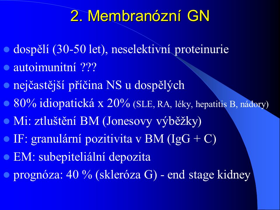 2. Membranózní GN dospělí (30-50 let), neselektivní proteinurie