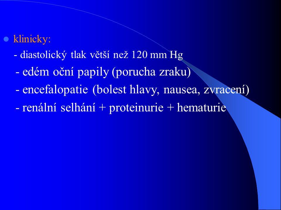 - edém oční papily (porucha zraku)