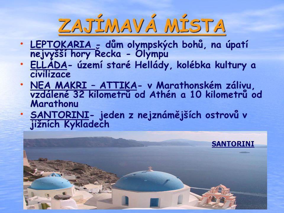 ZAJÍMAVÁ MÍSTA LEPTOKARIA - dům olympských bohů, na úpatí nejvyšší hory Řecka - Olympu. ELLÁDA- území staré Hellády, kolébka kultury a civilizace.