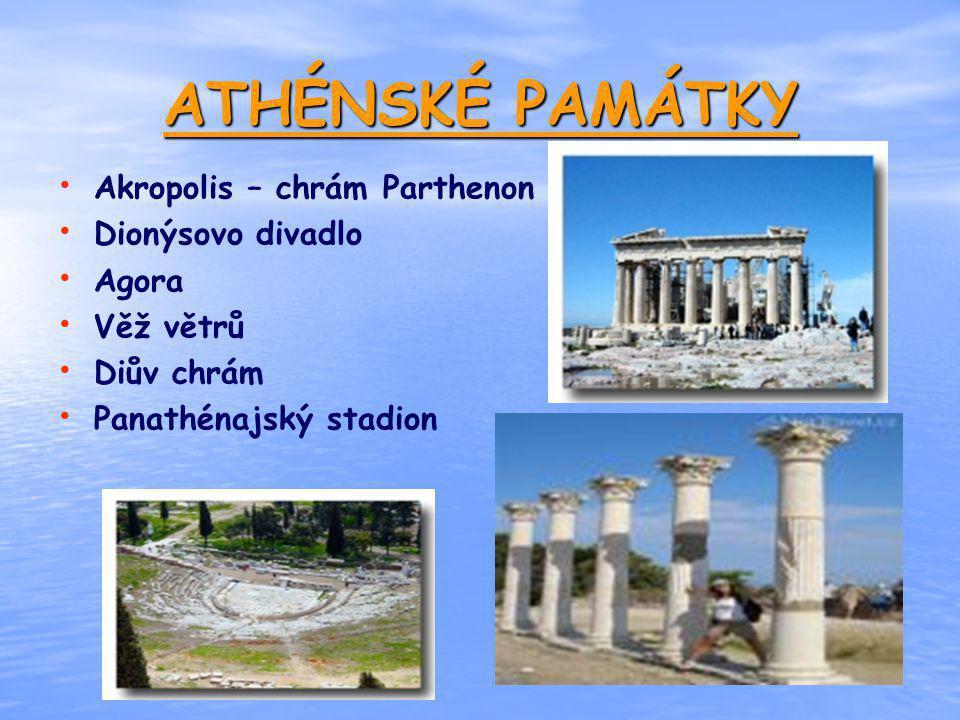 ATHÉNSKÉ PAMÁTKY Akropolis – chrám Parthenon Dionýsovo divadlo Agora