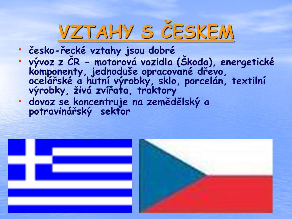 VZTAHY S ČESKEM česko-řecké vztahy jsou dobré