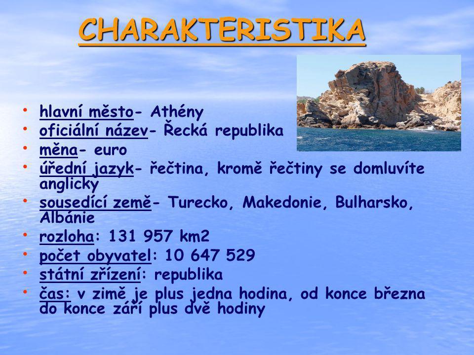 CHARAKTERISTIKA hlavní město- Athény oficiální název- Řecká republika