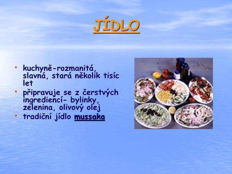 JÍDLO kuchyně-rozmanitá, slavná, stará několik tisíc let