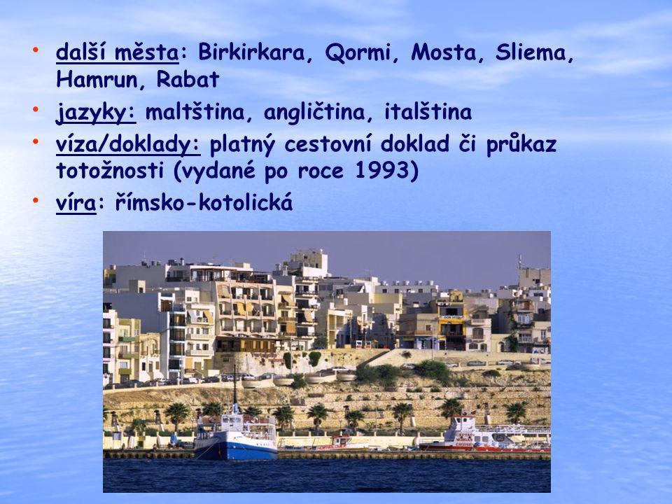 další města: Birkirkara, Qormi, Mosta, Sliema, Hamrun, Rabat