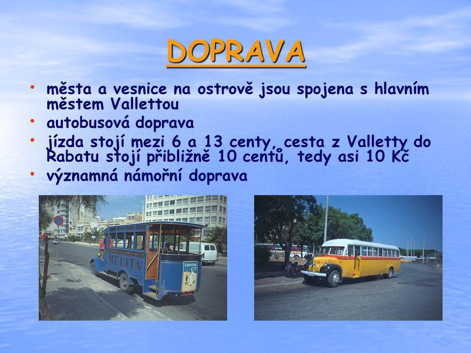 DOPRAVA města a vesnice na ostrově jsou spojena s hlavním městem Vallettou. autobusová doprava.