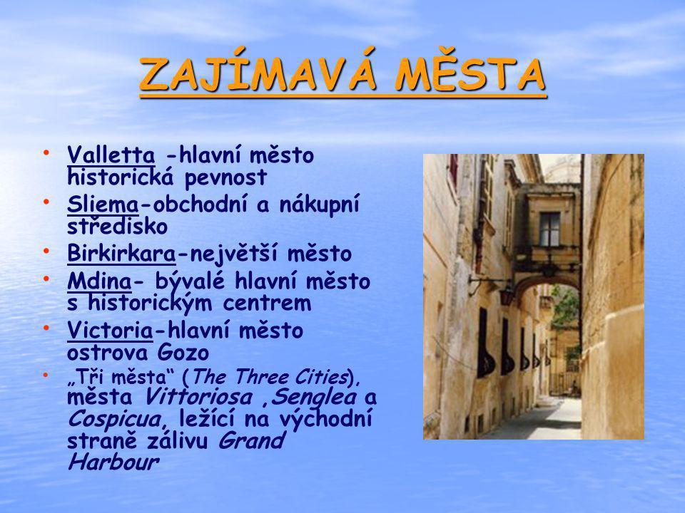 ZAJÍMAVÁ MĚSTA Valletta -hlavní město historická pevnost