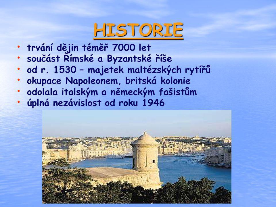 HISTORIE trvání dějin téměř 7000 let součást Římské a Byzantské říše