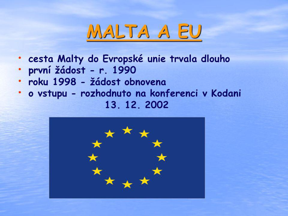 MALTA A EU cesta Malty do Evropské unie trvala dlouho