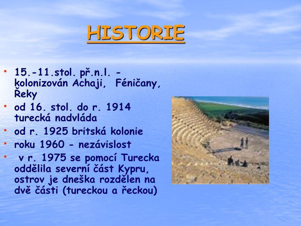 HISTORIE 15.-11.stol. př.n.l. - kolonizován Achaji, Féničany, Řeky
