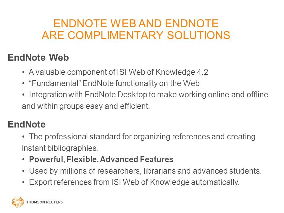 ENDNOTE WEB AND ENDNOTE ARE COMPLIMENTARY SOLUTIONS