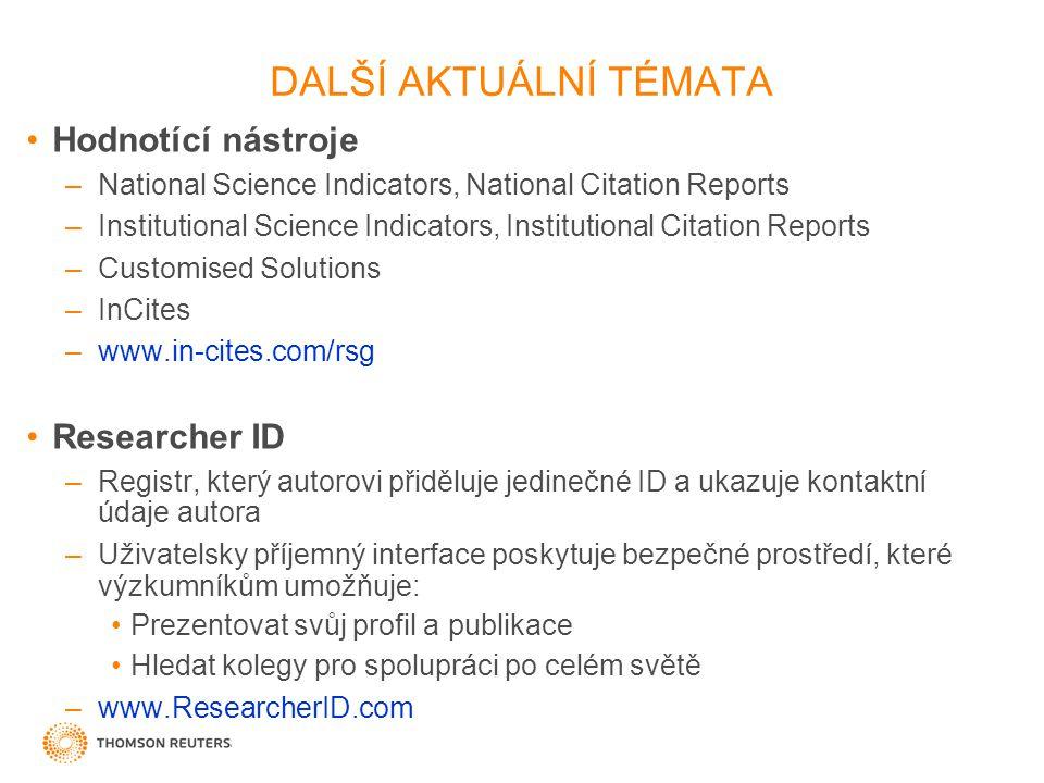 DALŠÍ AKTUÁLNÍ TÉMATA Hodnotící nástroje Researcher ID