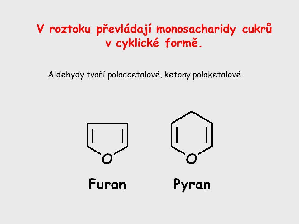V roztoku převládají monosacharidy cukrů
